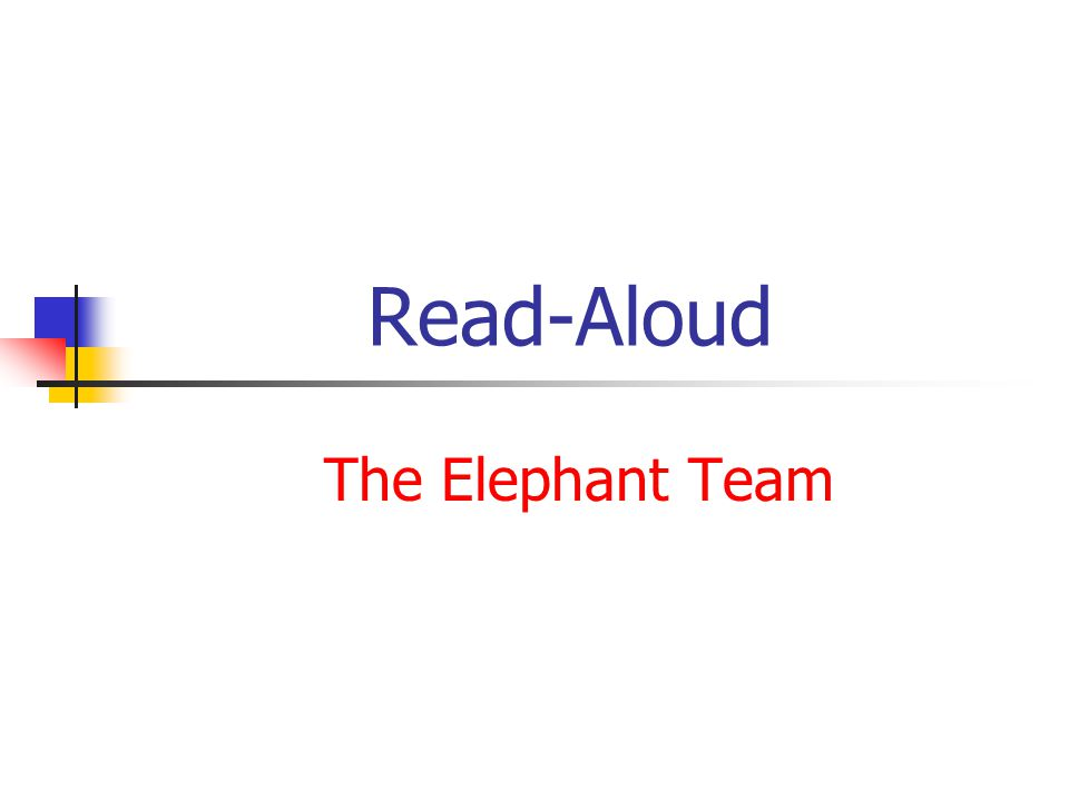 Read-Aloud The Elephant Team