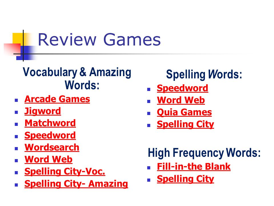 Review Games Vocabulary & Amazing Words: Arcade Games Jigword Matchword Speedword Wordsearch Word Web Spelling City-Voc.