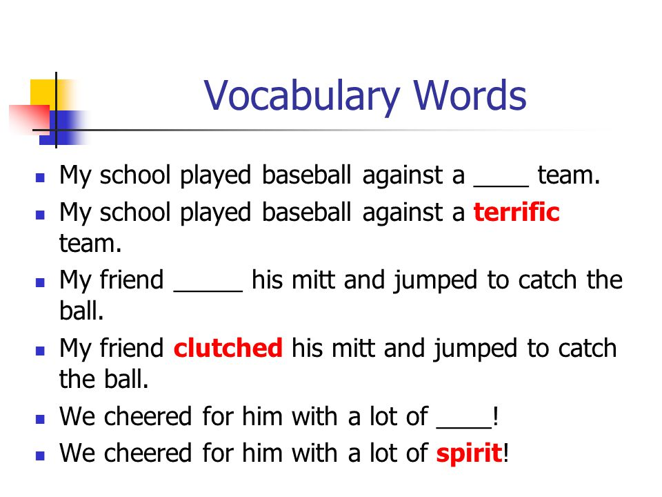 Vocabulary Words My school played baseball against a ____ team.
