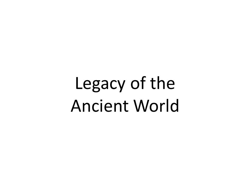 Legacy of the Ancient World