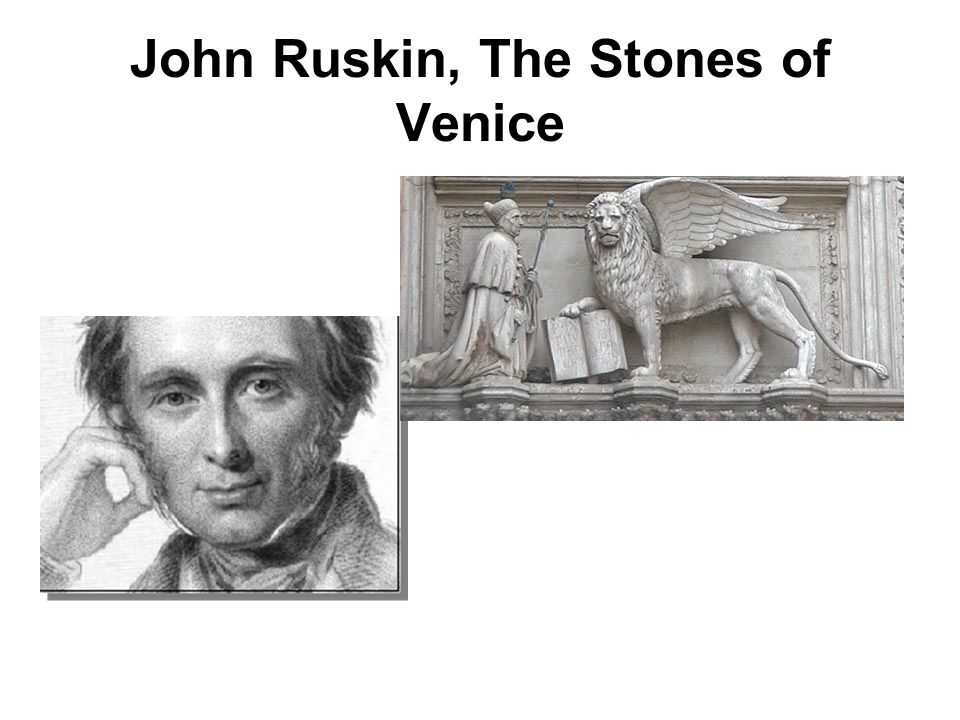 John Ruskin, The Stones of Venice