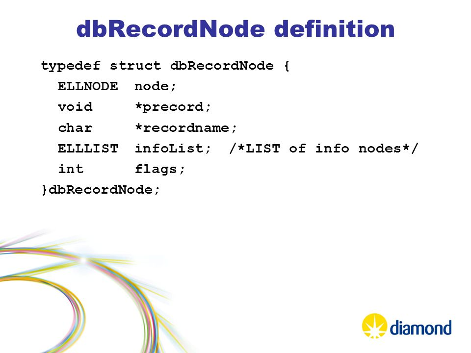 dbRecordNode definition typedef struct dbRecordNode { ELLNODEnode; void*precord; char*recordname; ELLLISTinfoList;/*LIST of info nodes*/ intflags; }dbRecordNode;