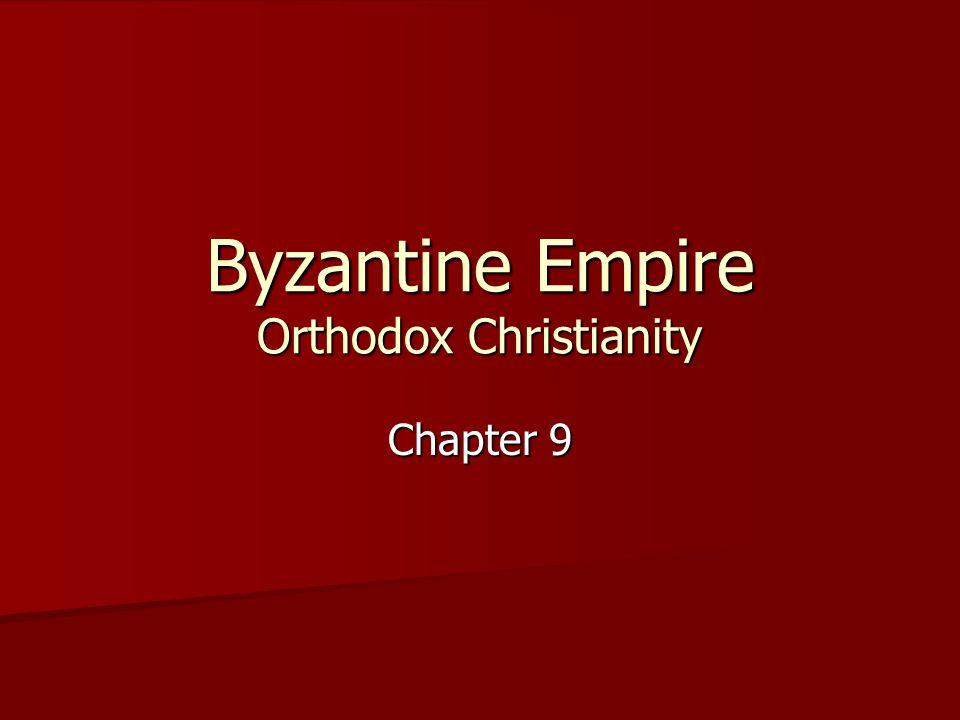 Byzantine Empire Orthodox Christianity Chapter 9