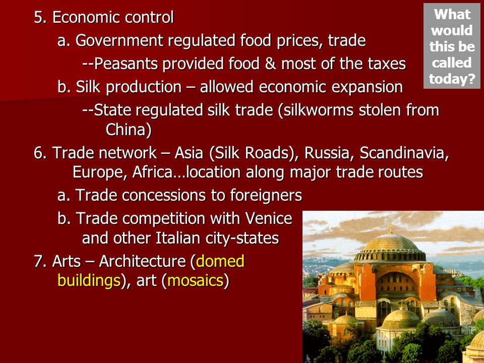 5. Economic control a. Government regulated food prices, trade --Peasants provided food & most of the taxes b. Silk production – allowed economic expa