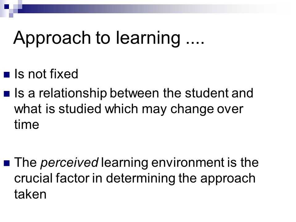 Approach to learning....