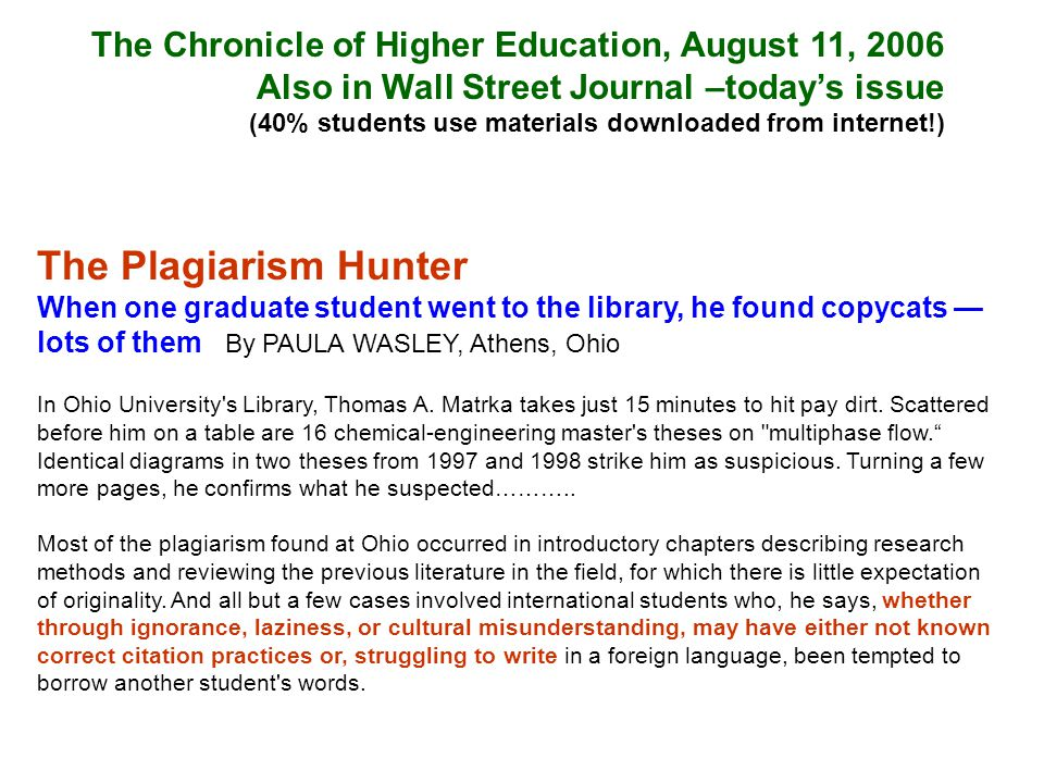 The Plagiarism Hunter When one graduate student went to the library, he found copycats — lots of them By PAULA WASLEY, Athens, Ohio In Ohio University