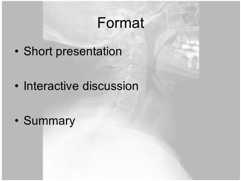 Format Short presentation Interactive discussion Summary