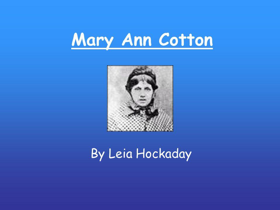 Mary Ann Cotton By Leia Hockaday