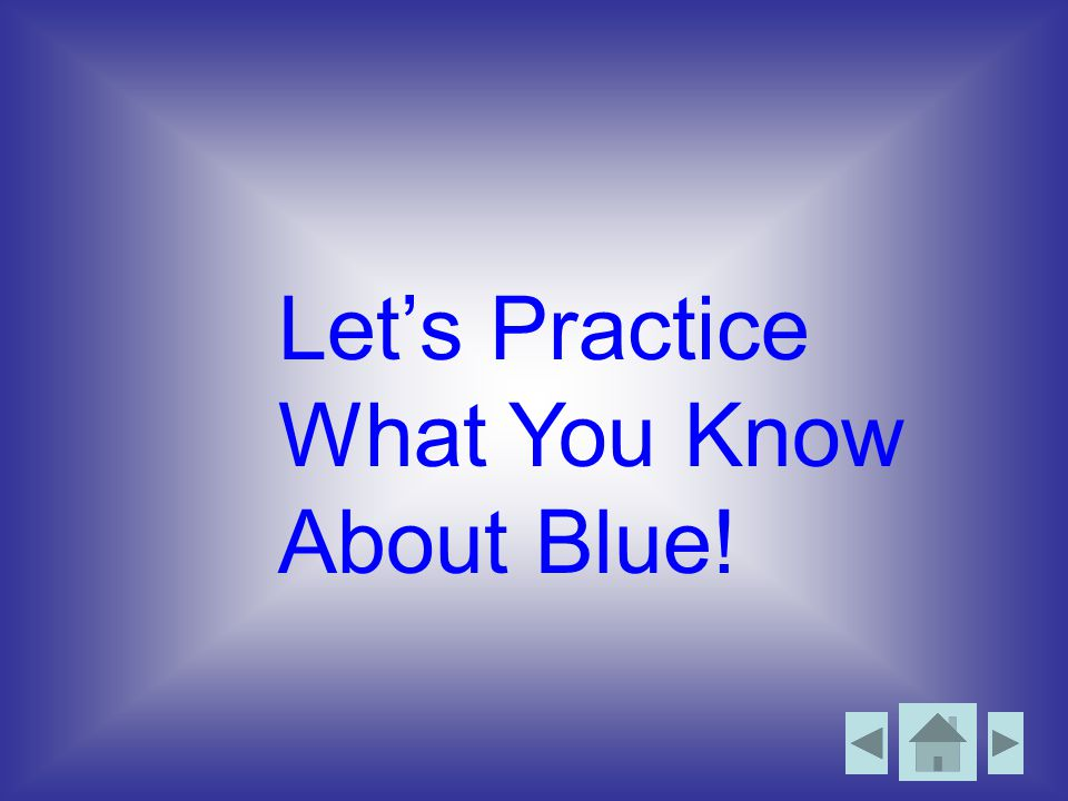 Let's Practice What You Know About Blue!