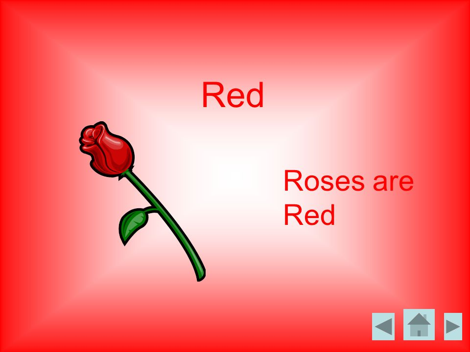 Red Roses are Red