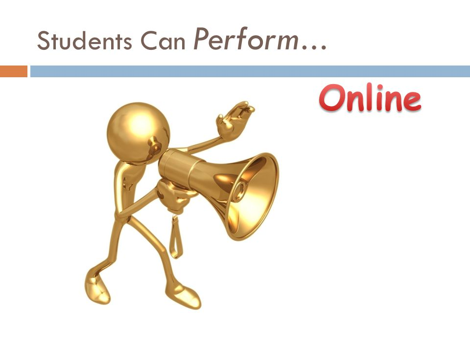 Students Can Perform …