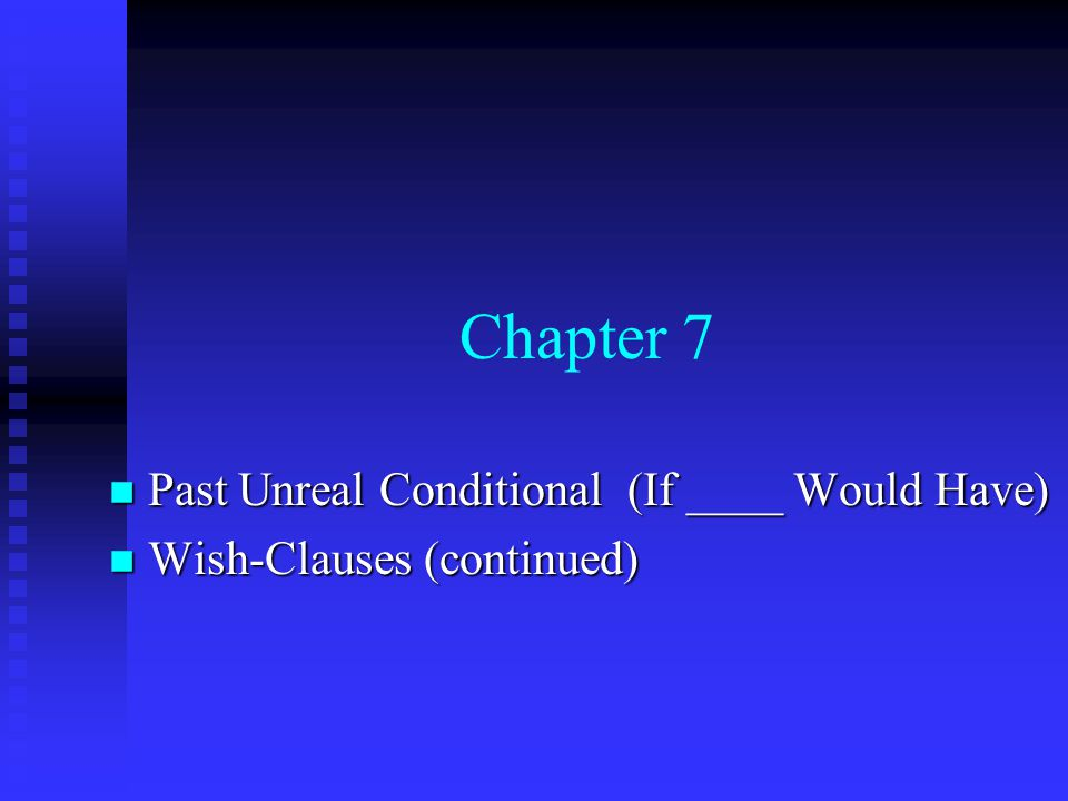 Past Unreal Conditional (If ____ Would Have) The Past Unreal Conditional is used to talk about imaginary situations in the past.