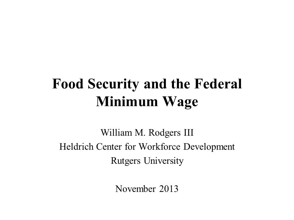 Food Security and the Federal Minimum Wage William M.