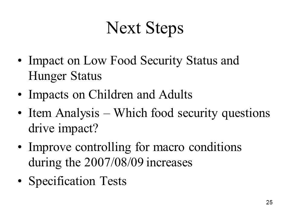 Next Steps Impact on Low Food Security Status and Hunger Status Impacts on Children and Adults Item Analysis – Which food security questions drive impact.