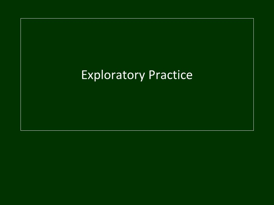 5 Exploratory Practice involves A.Practitioners working to understand a.