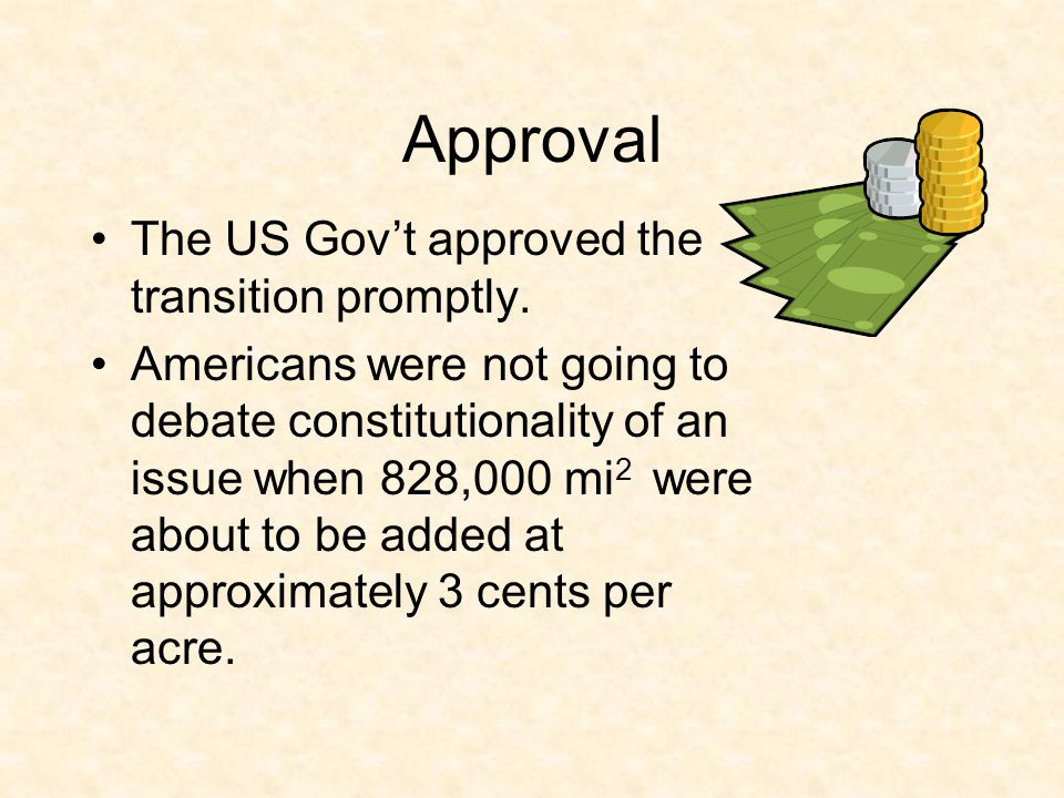 Approval The US Gov't approved the transition promptly.