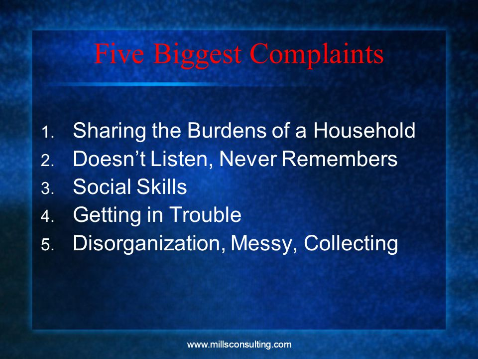 www.millsconsulting.com Five Biggest Complaints 1.