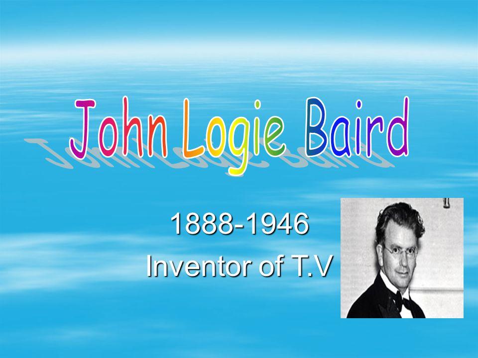 1888-1946 Inventor of T.V