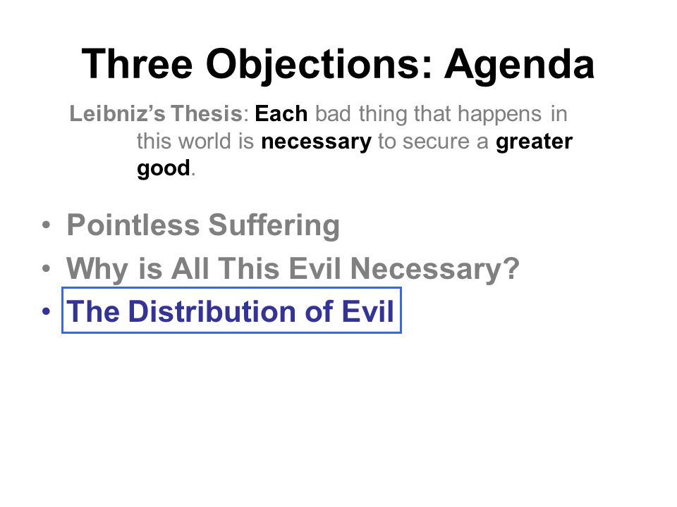 Three Objections: Agenda Pointless Suffering Why is All This Evil Necessary.