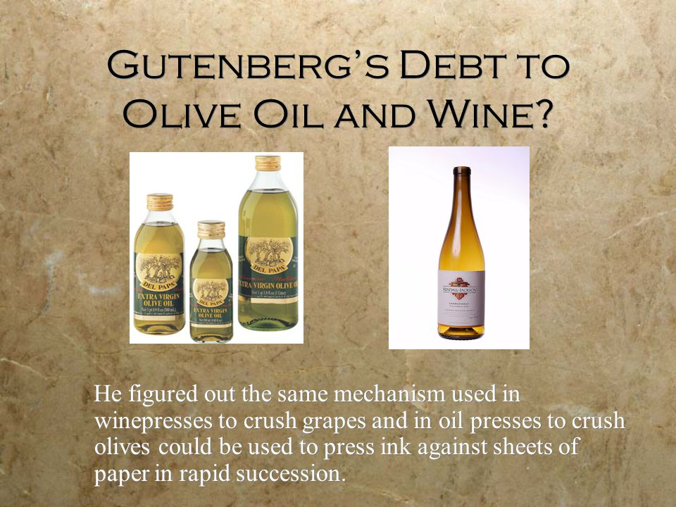 Gutenberg's Debt to Olive Oil and Wine.