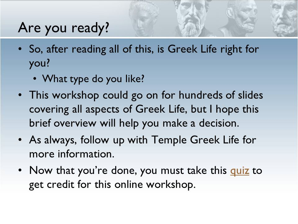 Are you ready. So, after reading all of this, is Greek Life right for you.