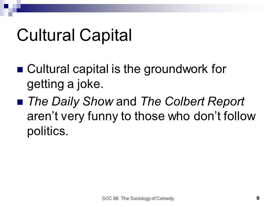SOC 86: The Sociology of Comedy10 That Joke isn't Funny any more.