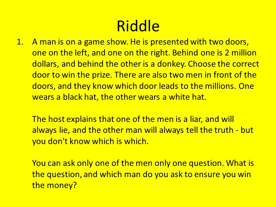 Riddle 1.A man is on a game show.