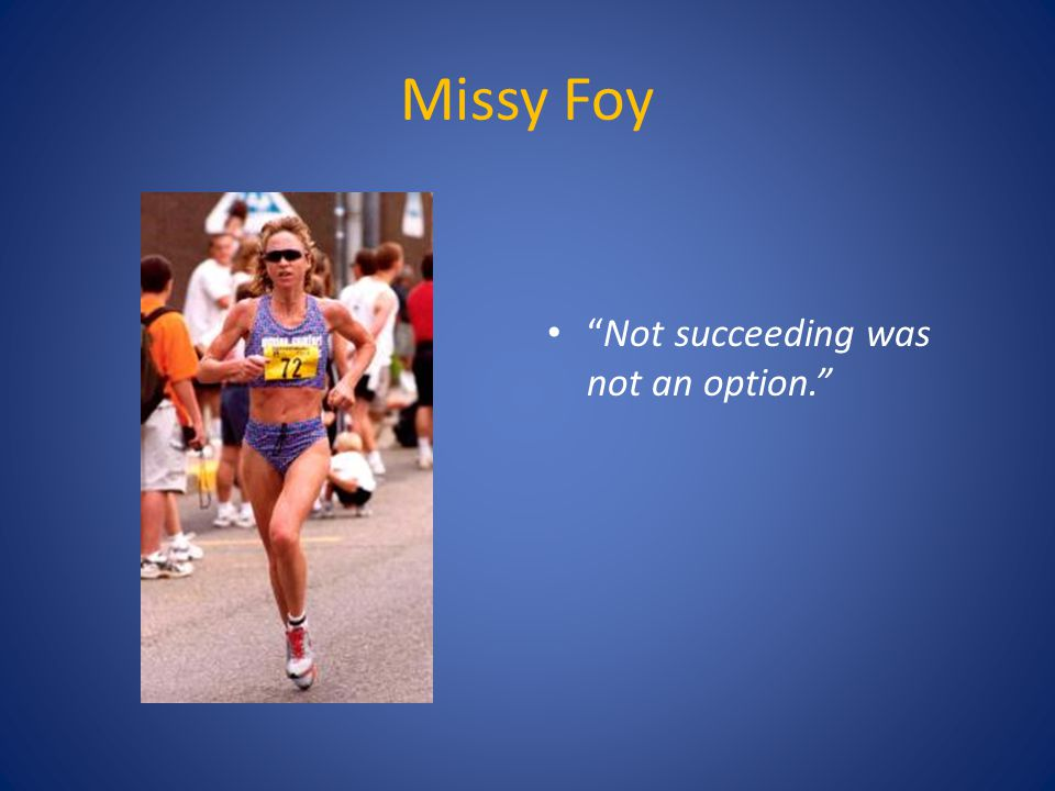"Missy Foy ""Not succeeding was not an option."""