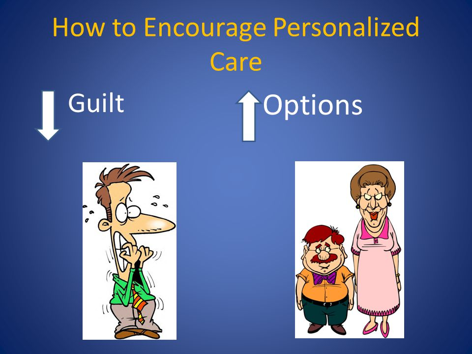 How to Encourage Personalized Care Guilt Options