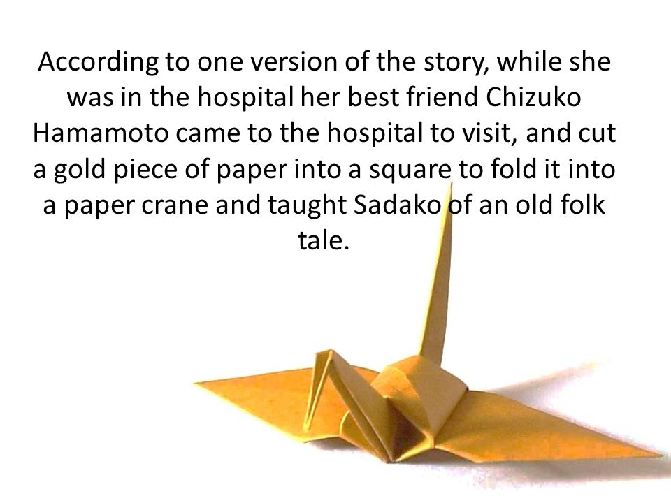 According to one version of the story, while she was in the hospital her best friend Chizuko Hamamoto came to the hospital to visit, and cut a gold pi
