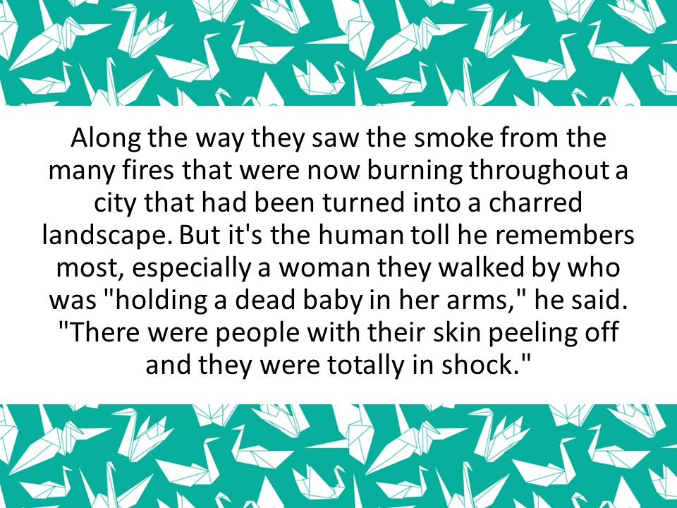 Along the way they saw the smoke from the many fires that were now burning throughout a city that had been turned into a charred landscape. But it's t