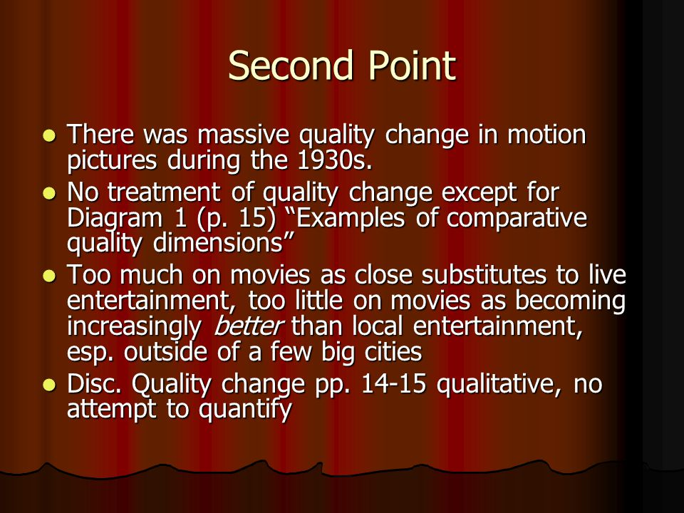 Second Point There was massive quality change in motion pictures during the 1930s.