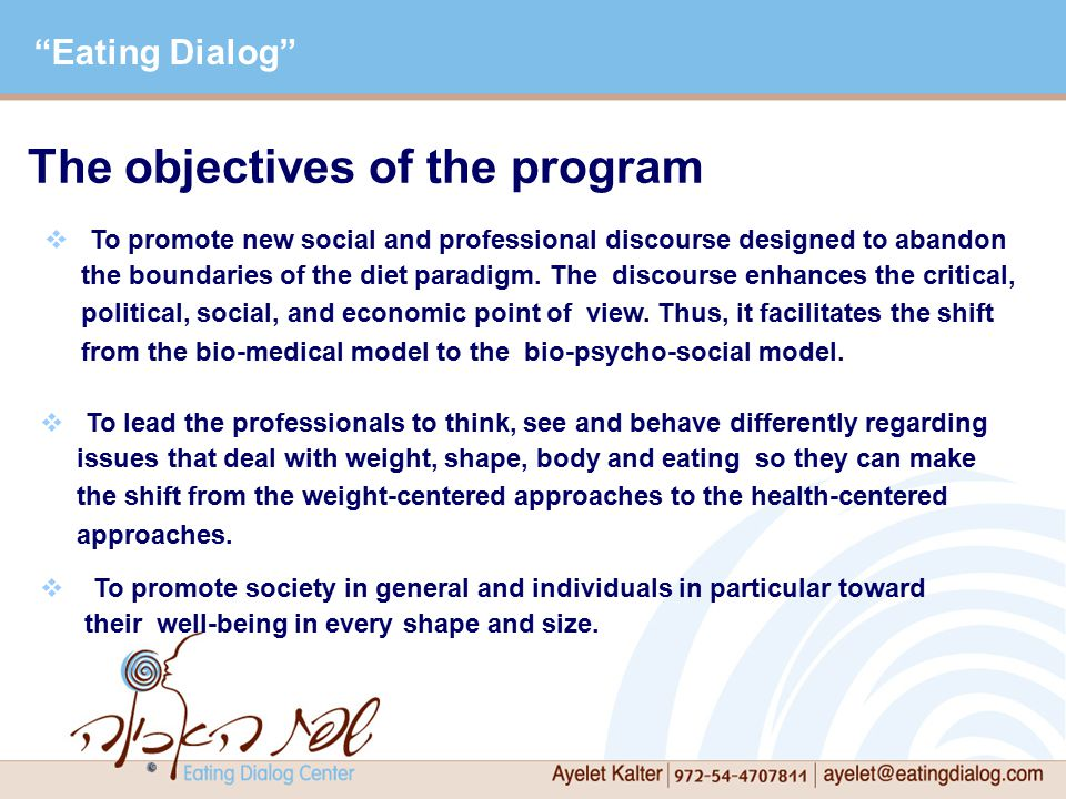  To promote new social and professional discourse designed to abandon the boundaries of the diet paradigm.