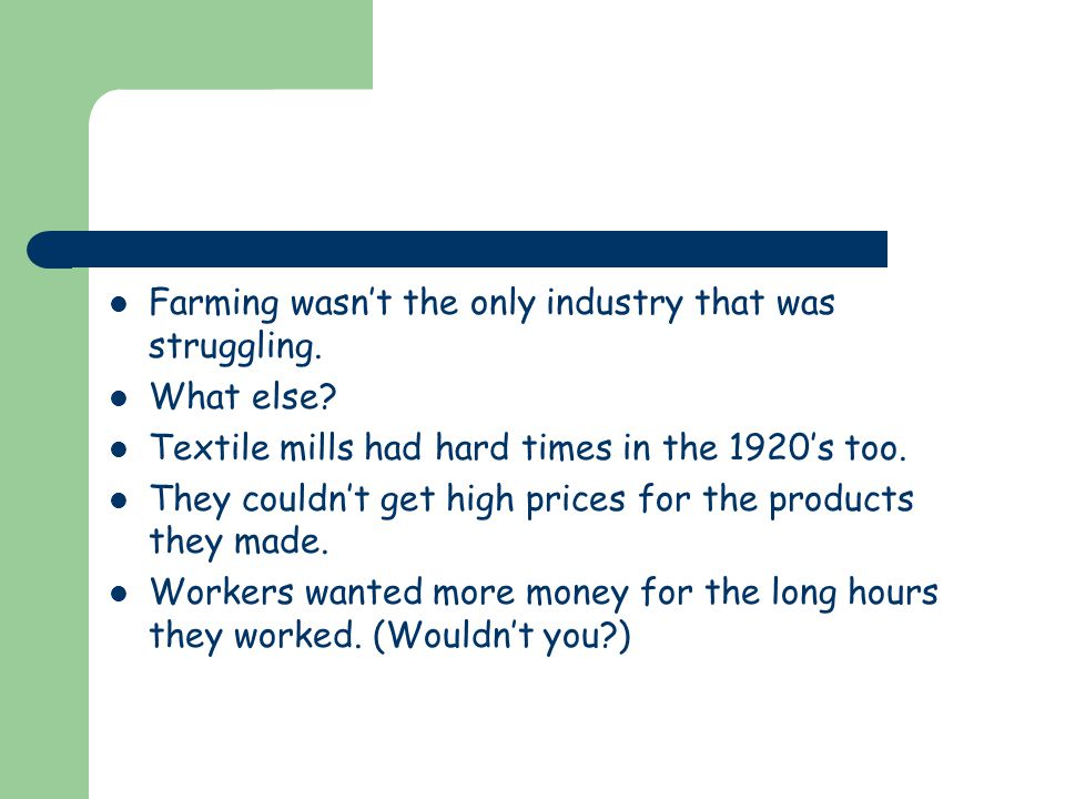 Farming wasn't the only industry that was struggling.