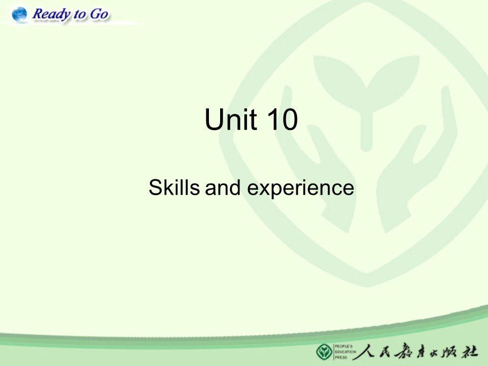 Unit 10 Skills and experience