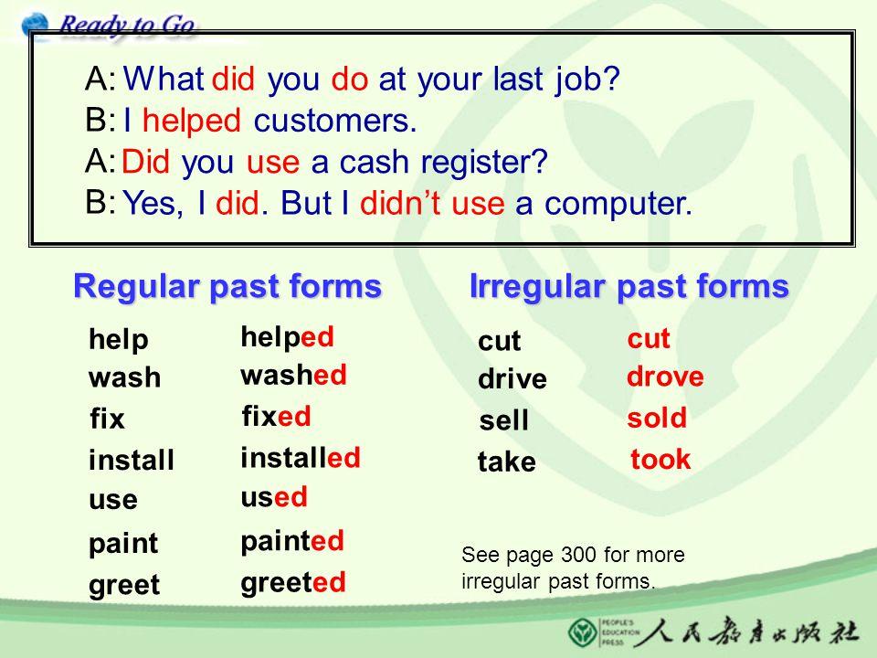 What did you do at your last job A: B: A: B: I helped customers.