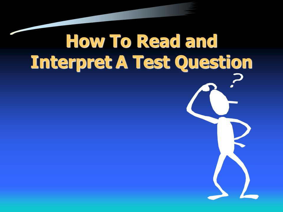 How To Read and Interpret A Test Question