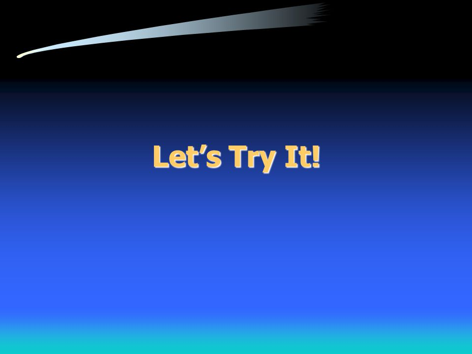 Let's Try It!