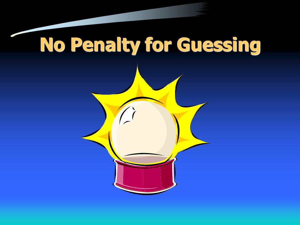 No Penalty for Guessing