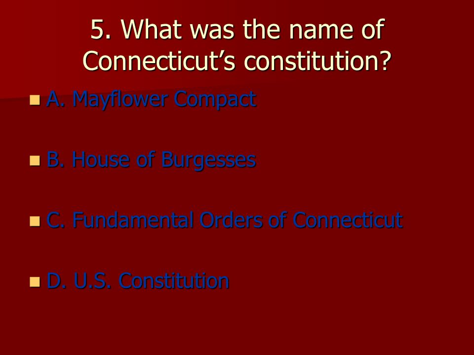 5. What was the name of Connecticut's constitution.