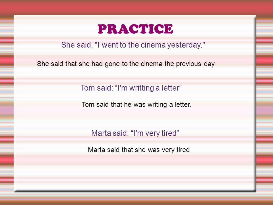 PRACTICE She said,