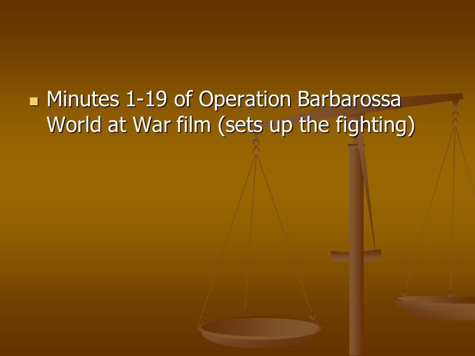Minutes 1-19 of Operation Barbarossa World at War film (sets up the fighting) Minutes 1-19 of Operation Barbarossa World at War film (sets up the fighting)