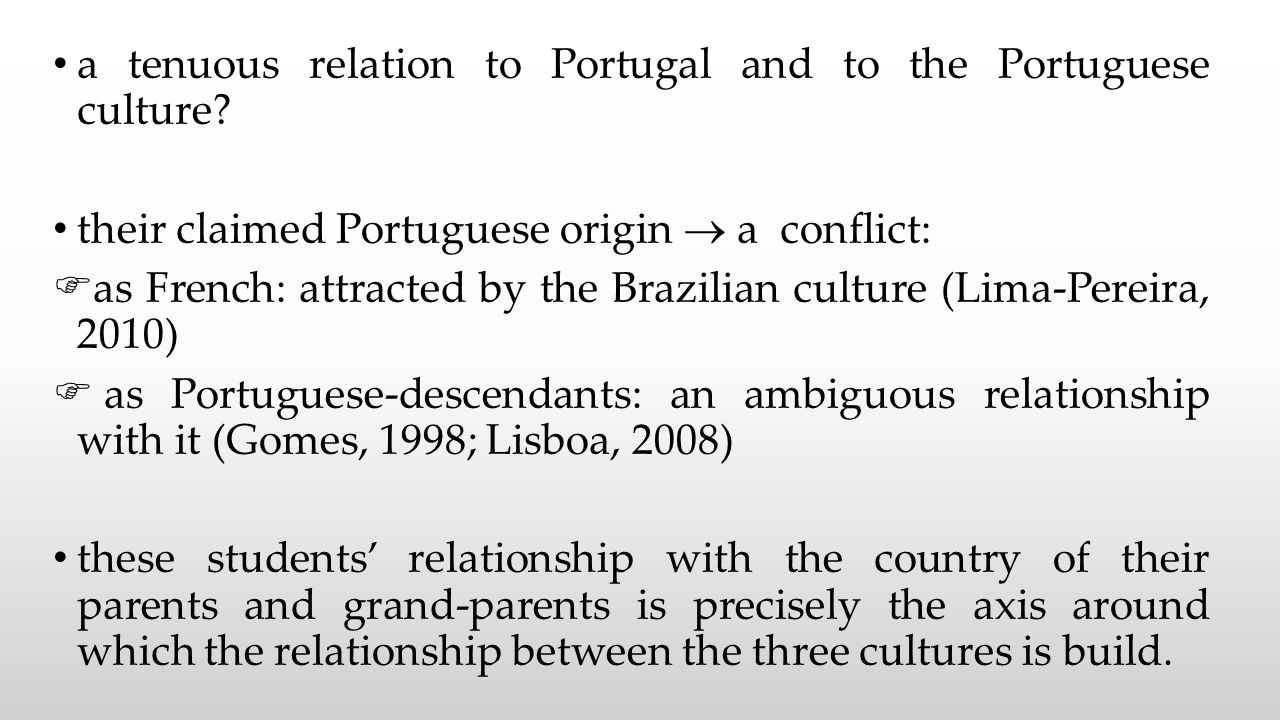 a tenuous relation to Portugal and to the Portuguese culture.