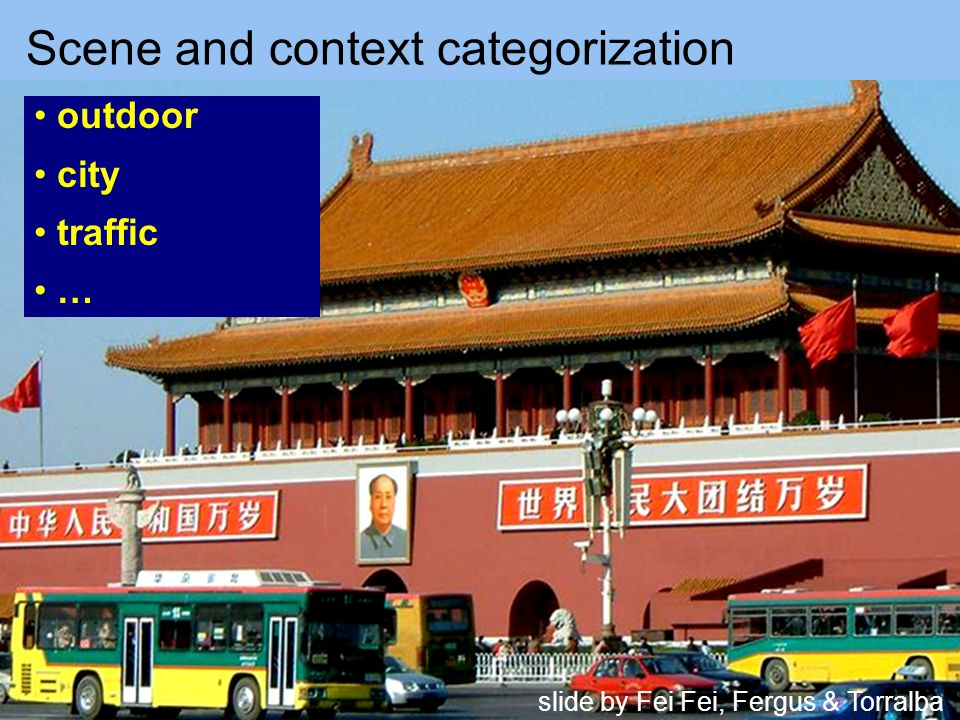 Scene and context categorization outdoor city traffic … slide by Fei Fei, Fergus & Torralba