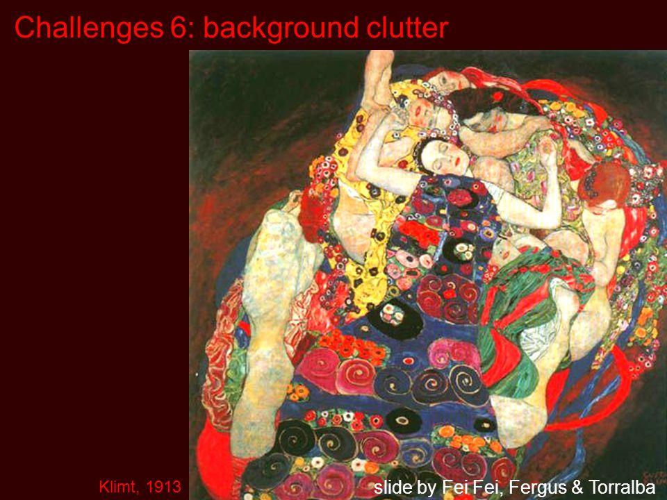 Challenges 6: background clutter Klimt, 1913 slide by Fei Fei, Fergus & Torralba