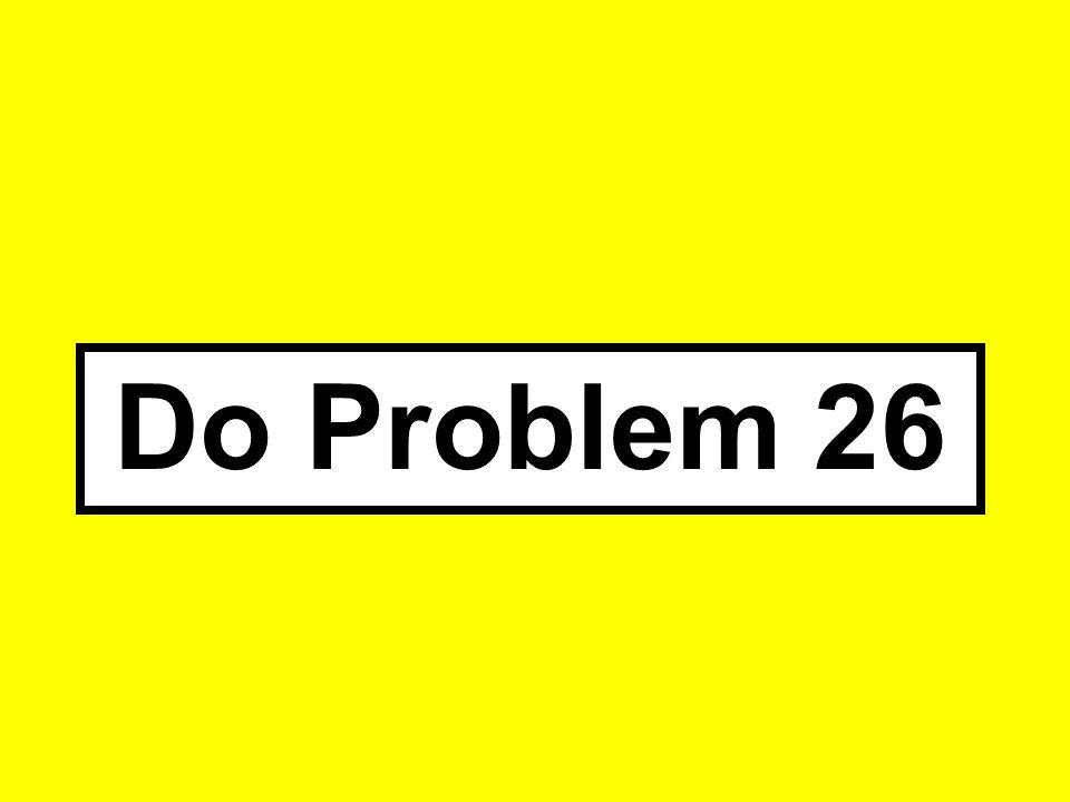 Problem 25 Do Problem 25
