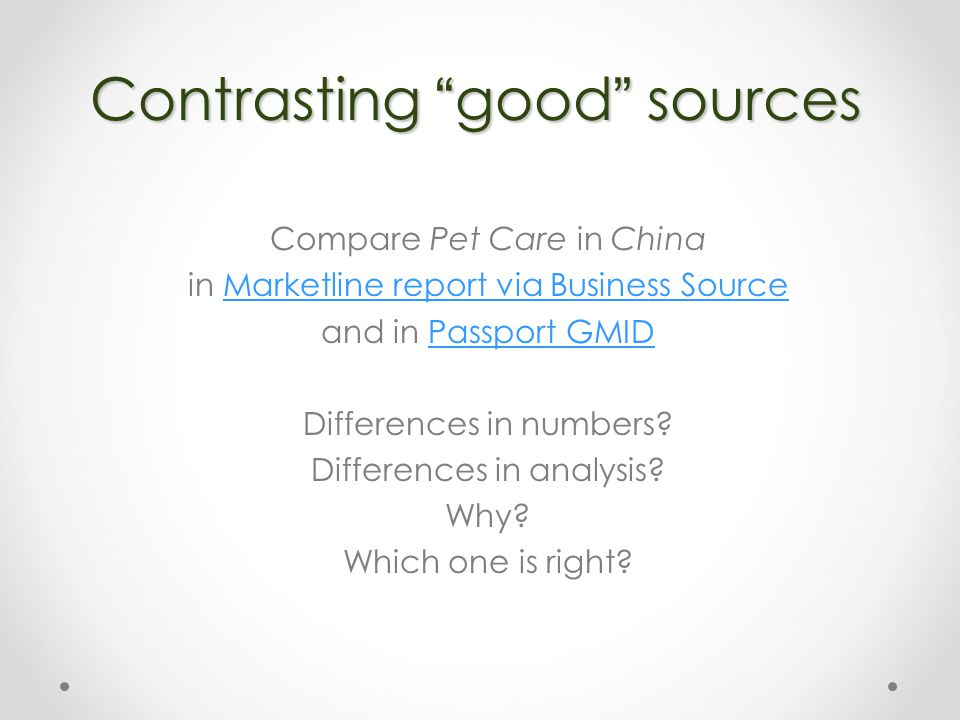Contrasting good sources Compare Pet Care in China in Marketline report via Business SourceMarketline report via Business Source and in Passport GMIDPassport GMID Differences in numbers.