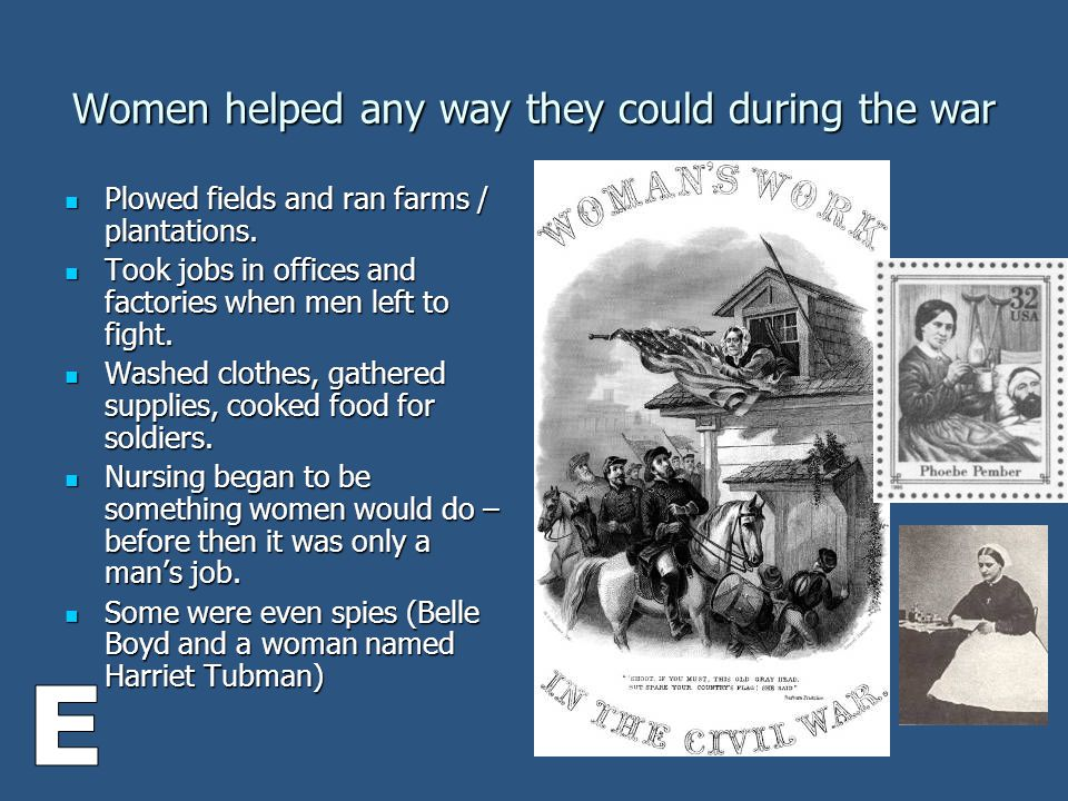 Women helped any way they could during the war Plowed fields and ran farms / plantations.