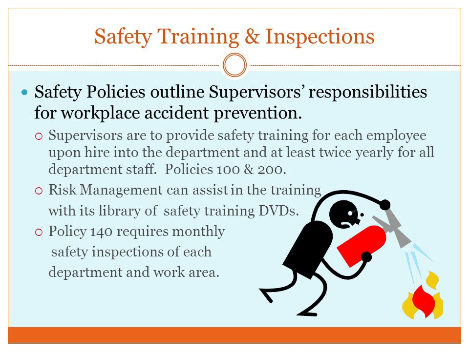 Safety Training & Inspections Safety Policies outline Supervisors' responsibilities for workplace accident prevention.