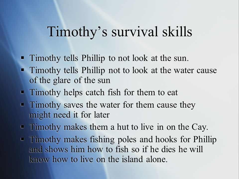 Timothy's survival skills  Timothy tells Phillip to not look at the sun.